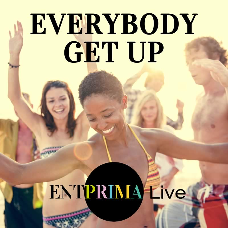 Everybody Get Up - Entprima Live