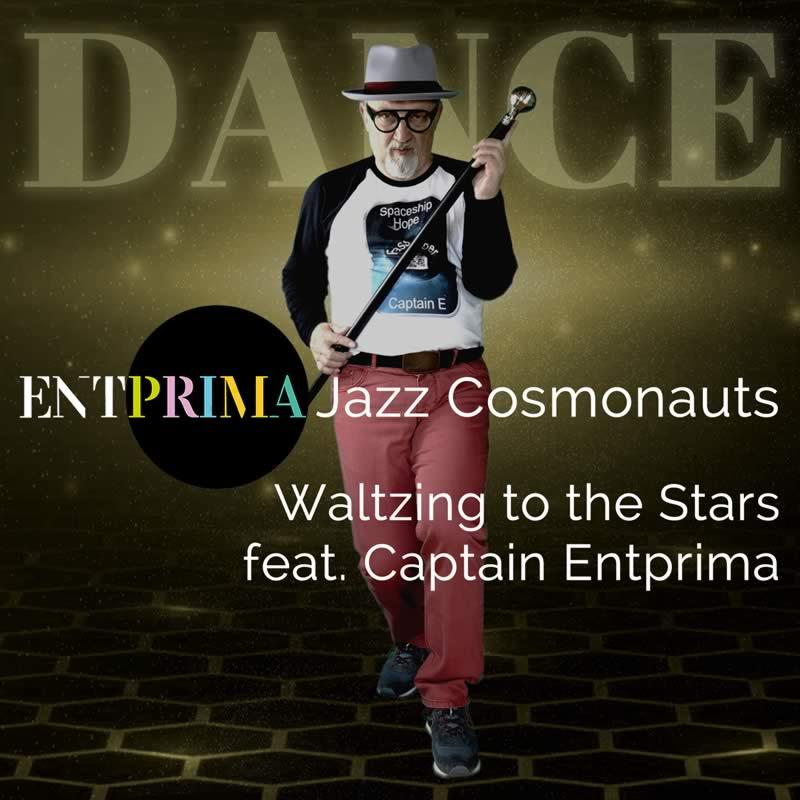 Waltzing to the Stars - Entprima Jazz Cosmonauts