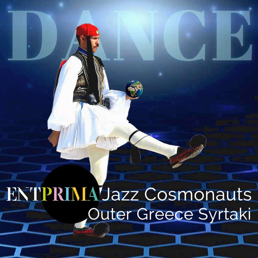Outer Greece Syrtaki - Entprima Jazz Cosmonauts