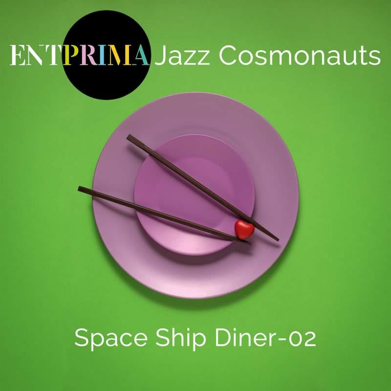 Space Ship Diner 02 - Entprima Jazz Cosmonauts