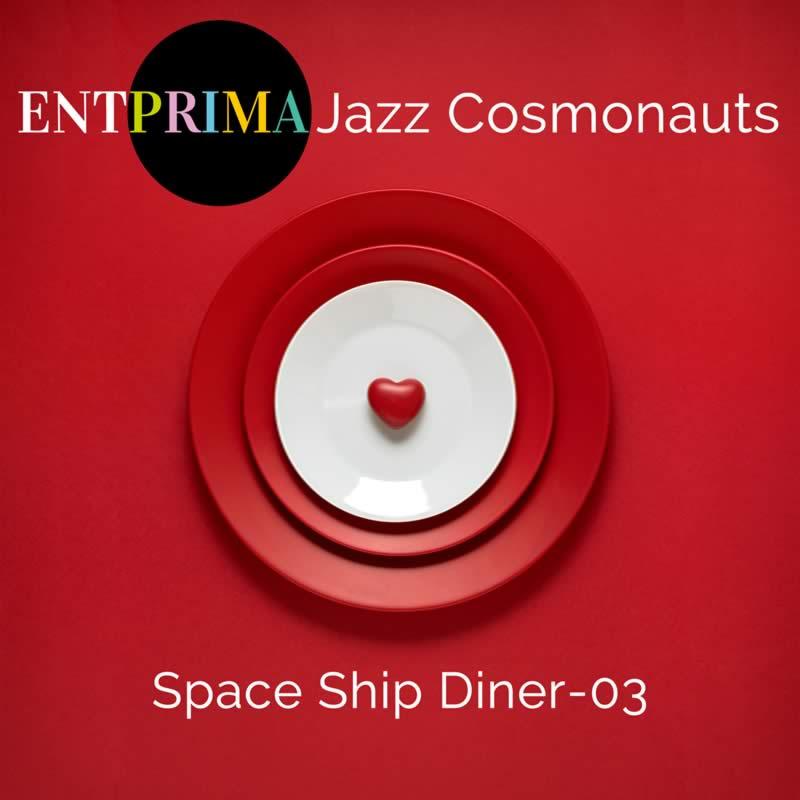 Space Ship Diner 03 - Entprima Jazz Cosmonauts