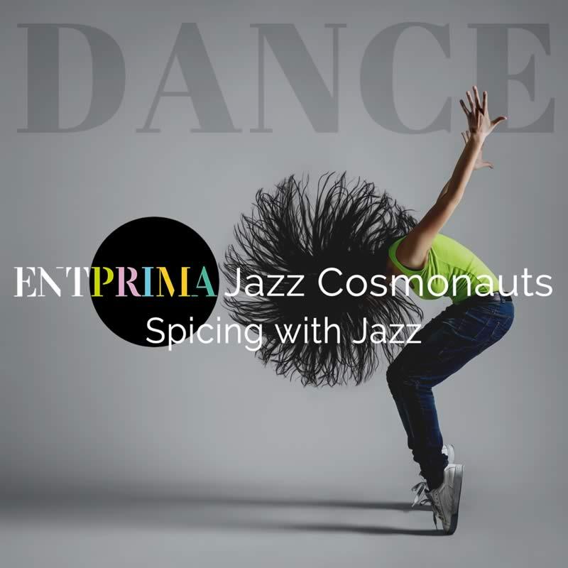 Spicing with Jazz - Entprima Jazz Cosmonauts