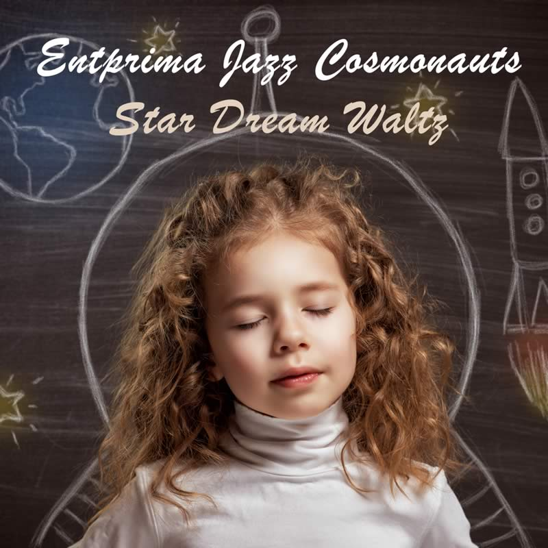 Star Dream Waltz - Entprima Jazz Cosmonauts
