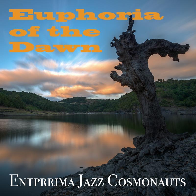 Euphoria-of-the-Dawn - Entprima Jazz Cosmonauts
