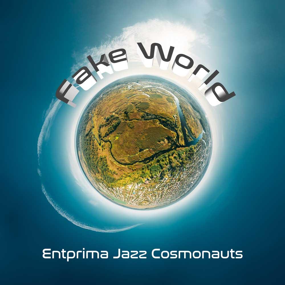 Fake World - Entprima Jazz Cosmonauts