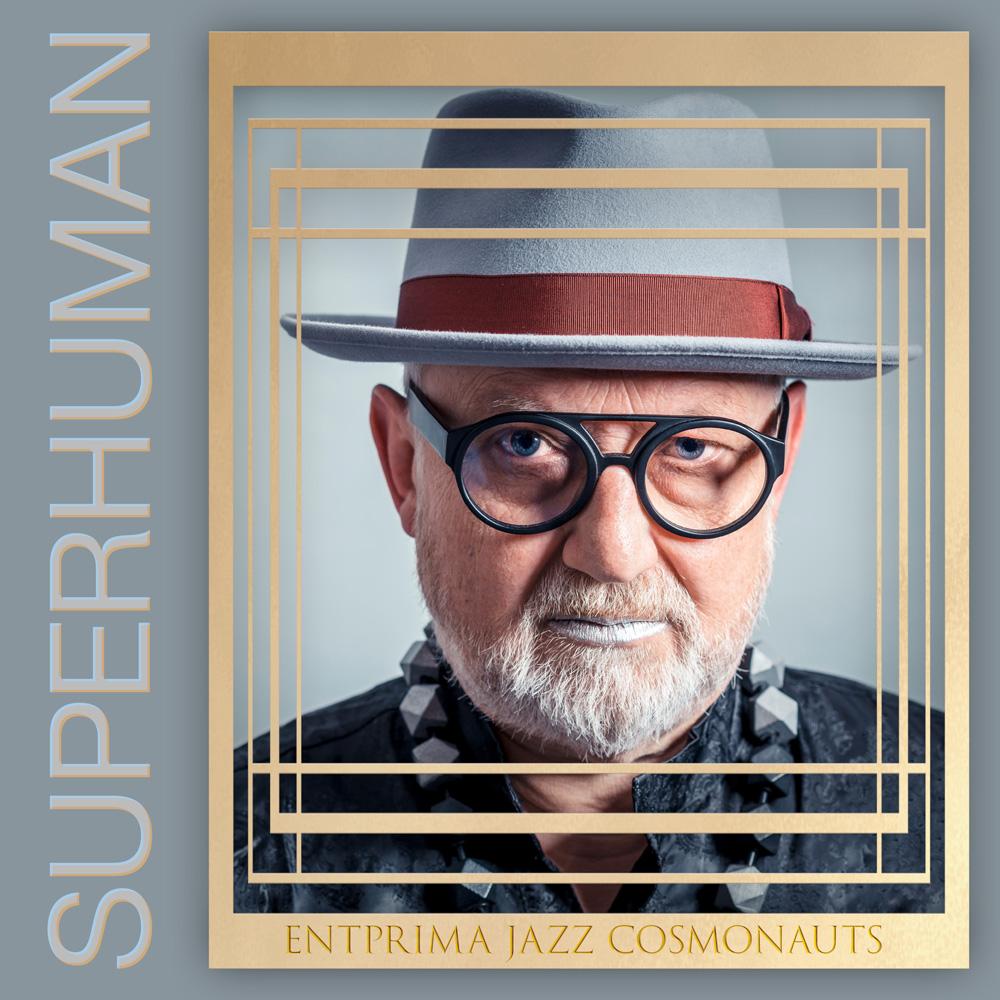 Superhuman - Entprima Jazz Cosmonauts