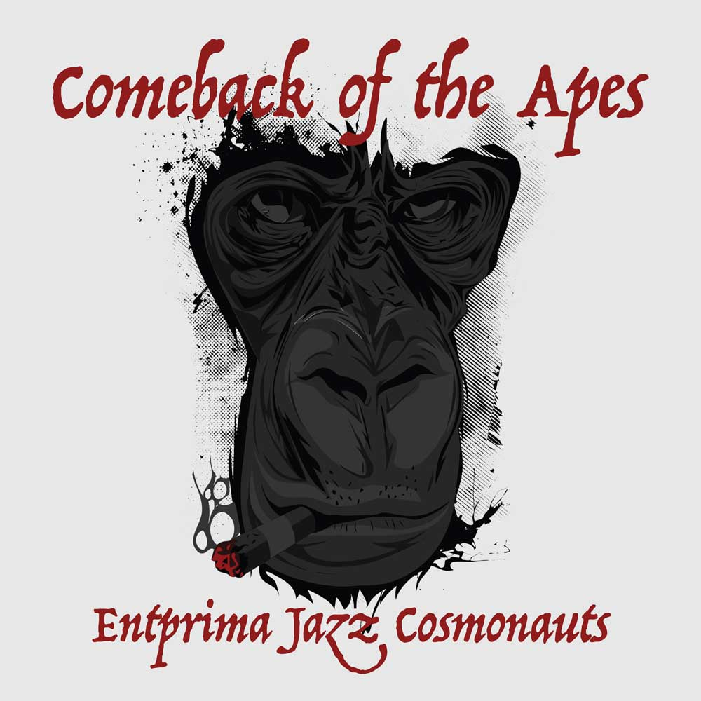 Comeback of the Apes - Entprima Jazz Cosmonauts