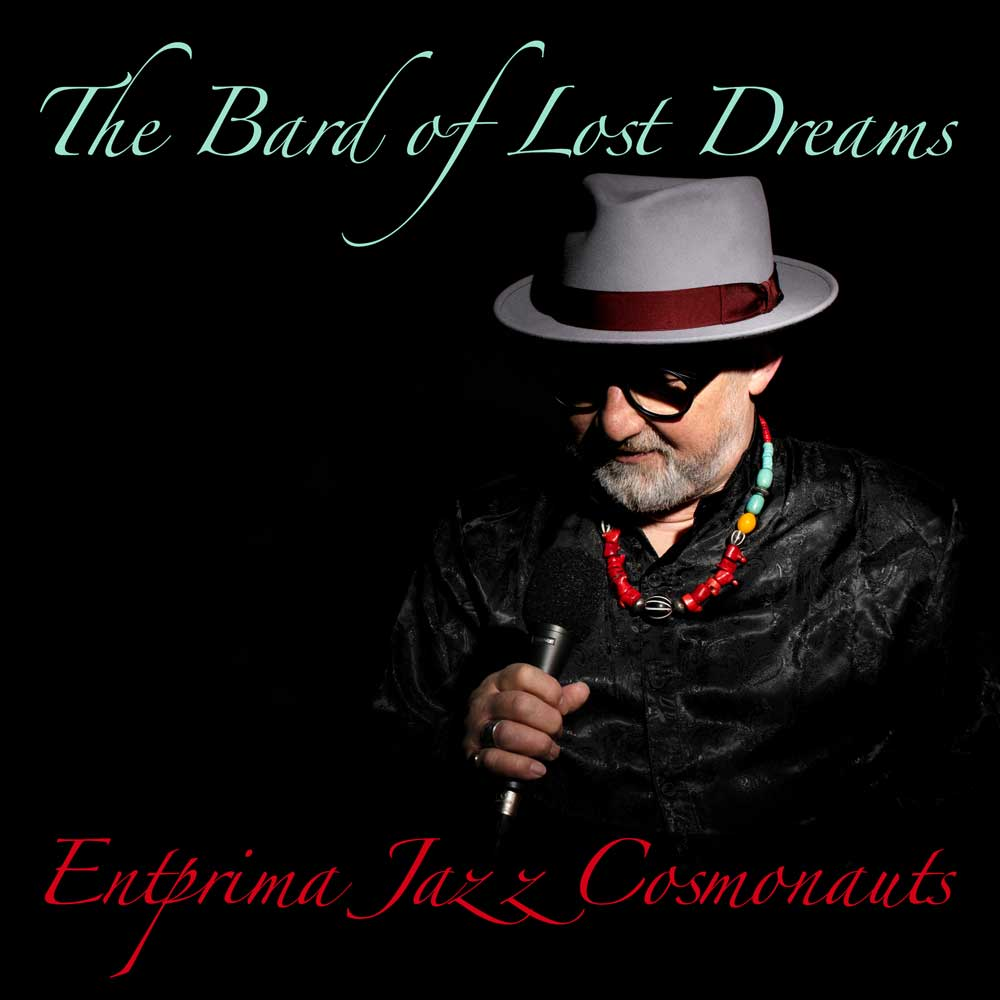 The Bard of Lost Dreams - Entprima Jazz Cosmonauts