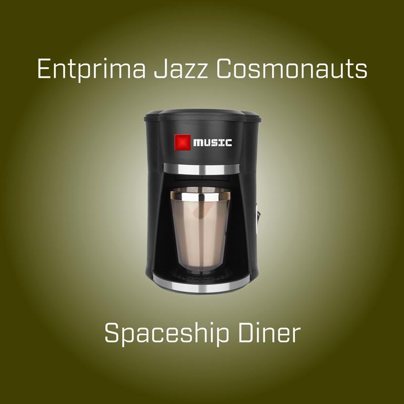 Spaceship Diner - Entprima Jazz Cosmonauts
