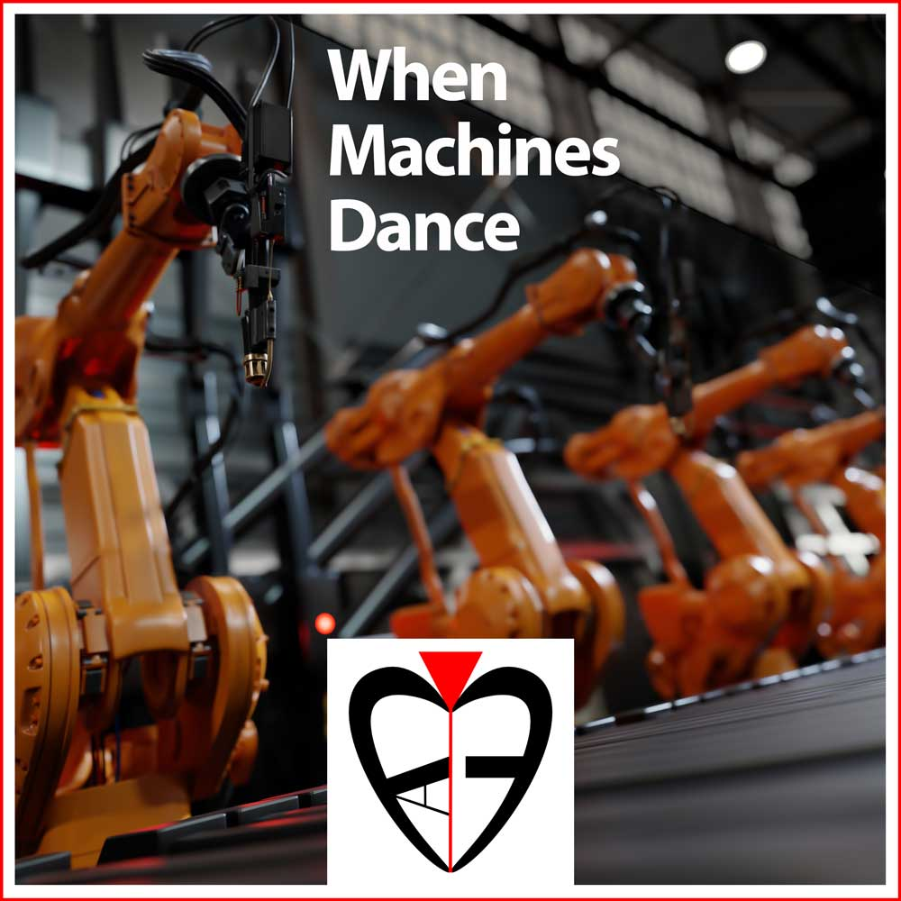 When Machines Dance - Alexis Entprima