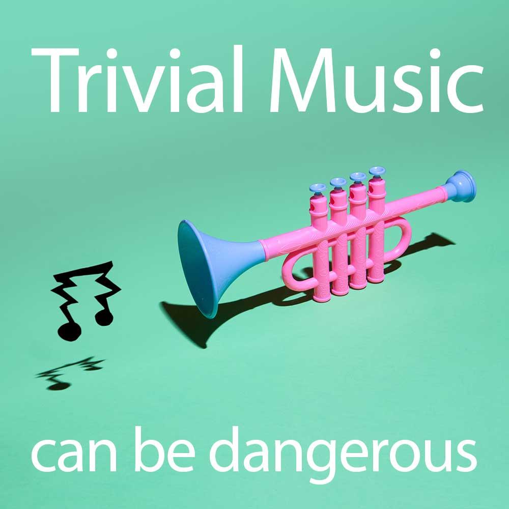 Trivial music can be dangerous - Entprima